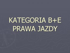 KATEGORIA BE PRAWA JAZDY Pojazd Fiat Scudo 165