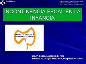 GURUTZETAKO UNIBERTSITATE OSPITALEA HOSPITAL UNIVERSITARIO CRUCES CENTRO COLORRECTAL