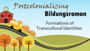 Formations of Transcultural Identities Outline Bildungsroman definitions tradition