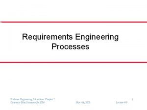 Requirements Engineering Processes Software Engineering 8 th edition