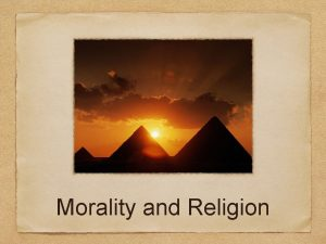 Morality and Religion Does morality depend on religion