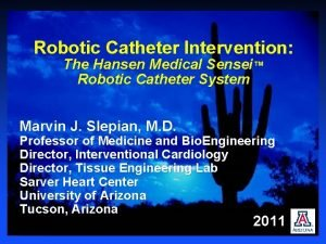 Robotic Catheter Intervention The Hansen Medical Sensei Robotic
