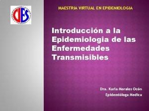 MAESTRIA VIRTUAL EN EPIDEMIOLOGIA Introduccin a la Epidemiologia