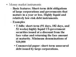 Money market instruments Basic features Shortterm debt obligations