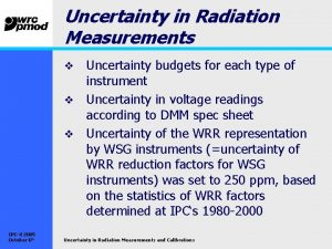 Uncertainty in Radiation Measurements Uncertainty budgets for each
