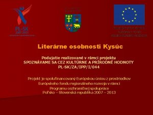 Literrne osobnosti Kysc Podujatie realizovan v rmci projektu