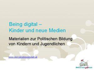 Being digital Kinder und neue Medien Materialien zur