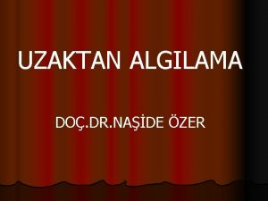 UZAKTAN ALGILAMA DO DR NADE ZER CORAF BLG