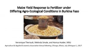 Maize Yield Response to Fertilizer under Differing AgroEcological