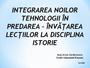 INTEGRAREA NOILOR TEHNOLOGII N PREDAREA NVAREA LECIILOR LA