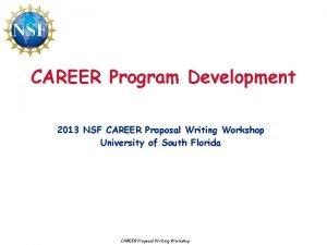 CAREER Program Development 2013 NSF CAREER Proposal Writing