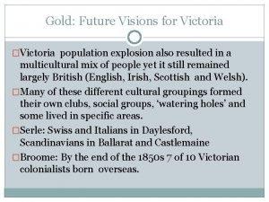 Gold Future Visions for Victoria Victoria population explosion