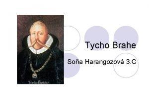 Tycho Brahe Soa Harangozov 3 C Biografia 14