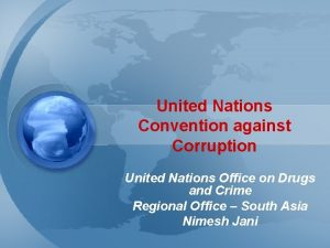 United Nations Convention against Corruption United Nations Office