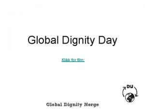 Global Dignity Day Klikk for film Global Dignity