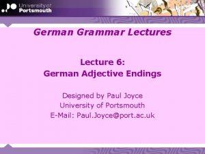 German Grammar Lectures Lecture 6 German Adjective Endings