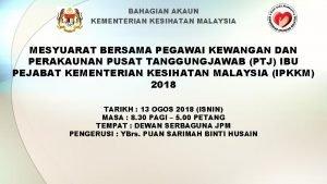 BAHAGIAN AKAUN KEMENTERIAN KESIHATAN MALAYSIA MESYUARAT BERSAMA PEGAWAI