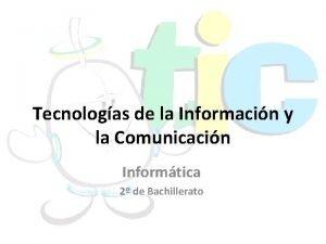 Tecnologas de la Informacin y la Comunicacin Informtica