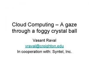 Cloud Computing A gaze through a foggy crystal