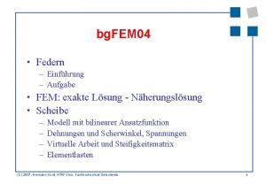 bg FEM 04 Federn Einfhrung Aufgabe FEM exakte