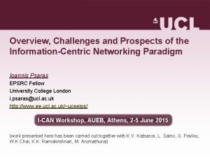 Overview Challenges and Prospects of the InformationCentric Networking