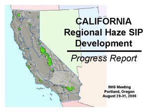 CALIFORNIA Regional Haze SIP Development Progress Report IWG