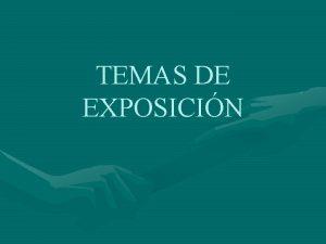 TEMAS DE EXPOSICIN TEMAS DE EXPOSICIN DEL CURSO