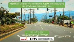 INFORME DE MONITOREO Y SEGUIMIENTO AL PLAN ANTICORRUPCIN