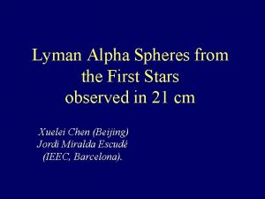 Lyman Alpha Spheres from the First Stars observed