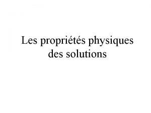 Les proprits physiques des solutions Les types de