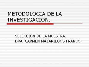 METODOLOGIA DE LA INVESTIGACION SELECCIN DE LA MUESTRA