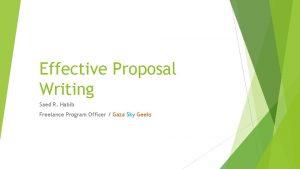 Effective Proposal Writing Saed R Habib Freelance Program