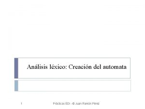 Anlisis lxico Creacin del automata 1 Prcticas EDI