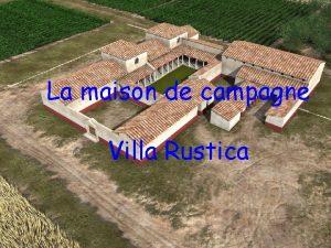 La maison de campagne Villa Rustica La villa