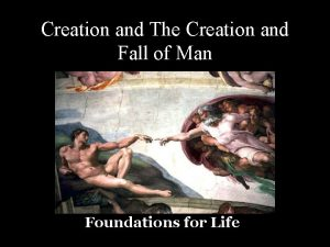 Creation and The Creation and Fall of Man