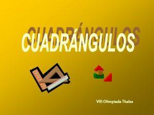 VIII Olimpiada Thales Cuadrngulos L 8 m La