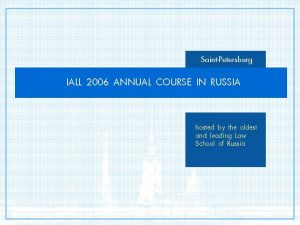 SaintPetersburg IALL 2006 ANNUAL COURSE IN RUSSIA hosted