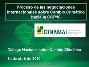 Proceso de las negociaciones internacionales sobre Cambio Climtico
