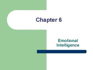 Chapter 6 Emotional Intelligence What is EQ Emotional