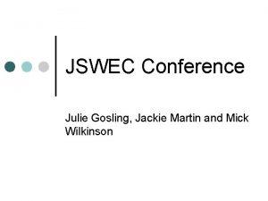 JSWEC Conference Julie Gosling Jackie Martin and Mick