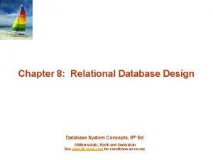 Chapter 8 Relational Database Design Database System Concepts