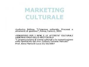 MARKETING CULTURALE Ludovico Solima Limpresa culturale Processi e