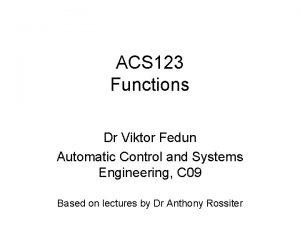 ACS 123 Functions Dr Viktor Fedun Automatic Control