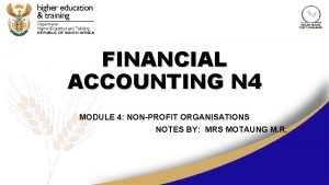 FINANCIAL ACCOUNTING N 4 MODULE 4 NONPROFIT ORGANISATIONS