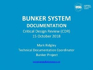 BUNKER SYSTEM DOCUMENTATION Critical Design Review CDR 15