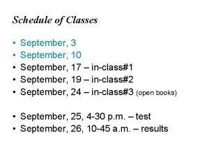 Schedule of Classes September 3 September 10 September