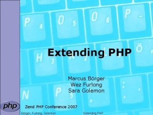 Extending PHP Marcus Brger Wez Furlong Sara Golemon