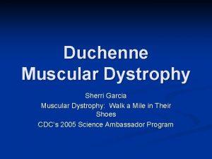 Duchenne Muscular Dystrophy Sherri Garcia Muscular Dystrophy Walk