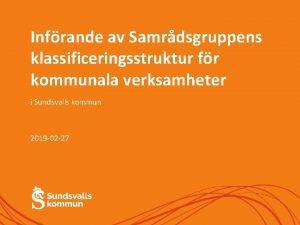 Infrande av Samrdsgruppens klassificeringsstruktur fr kommunala verksamheter i