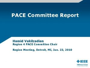 PACE Committee Report Hamid Vakilzadian Region 4 PACE